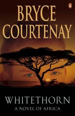 Whitethorn by Bryce Courtenay