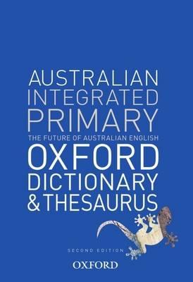 Australian Integrated Primary School Oxford Dictionary & Thesaurus by Mark Gwynn