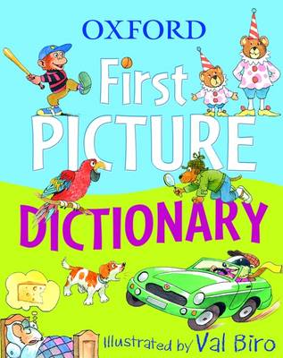 Oxford First Picture Dictionary by Val Biro