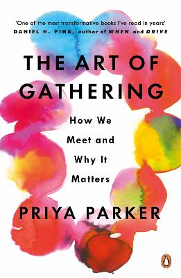 The Art of Gathering: How We Meet and Why It Matters book