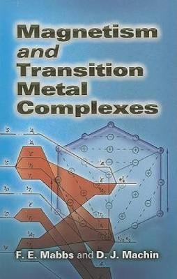 Magnetism and Transition Metal Complexes by F. E. Mabbs
