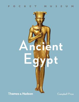 Pocket Museum: Ancient Egypt by Campbell Price