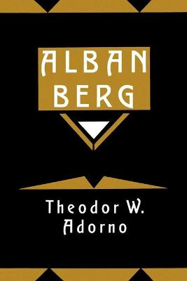 Alban Berg: Master of the Smallest Link by Theodor W. Adorno