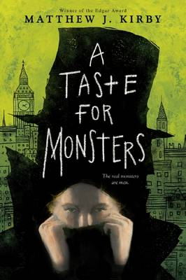 A Taste for Monsters by Matthew Kirby