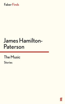 The Music by James Hamilton-Paterson