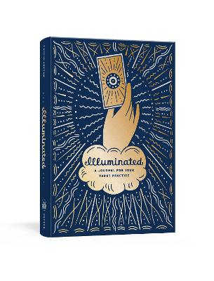 Illuminated: A Journal for Your Tarot Practice book