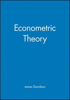Econometric Theory by James Davidson