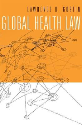 Global Health Law by Lawrence O. Gostin
