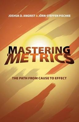 Mastering 'Metrics by Joshua D. Angrist