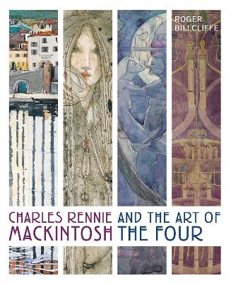 Charles Rennie Mackintosh and the Art of the Four book