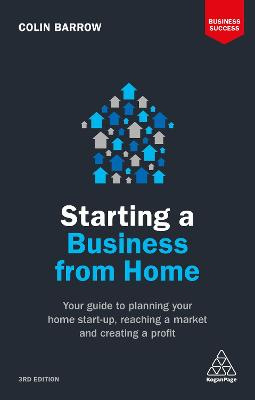Starting a Business From Home by Colin Barrow