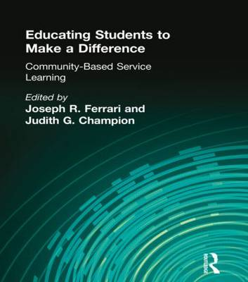 Educating Students to Make-a-Difference by Joseph R. Ferrari