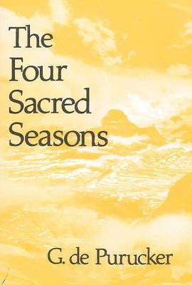 Four Sacred Seasons by G. de Purucker