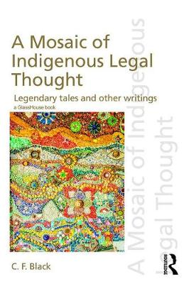 A Mosaic of Indigenous Legal Thought by C.F. Black