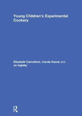 Young Children's Experimental Cookery by Elizabeth Carruthers