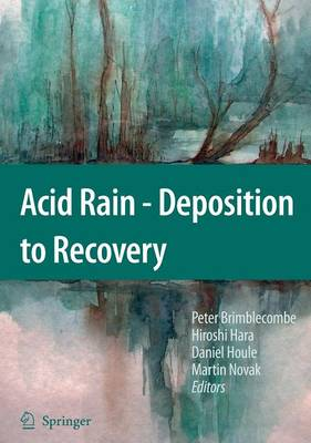 Acid Rain - Deposition to Recovery by Peter Brimblecombe