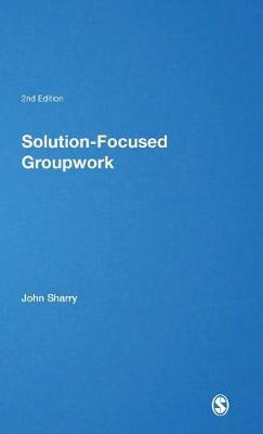 Solution-Focused Groupwork by John Sharry