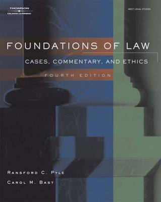 Foundations of Law: Cases, Commentary and Ethics by C Ransford Pyle