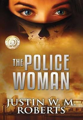 The Policewoman by Justin W M Roberts