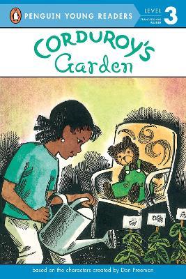 Corduroy's Garden by Don Freeman