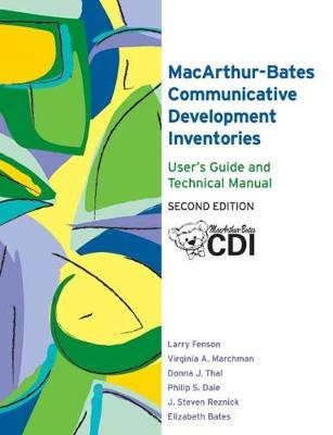 MacArthur-Bates Communicative Development Inventories (CDI): User's Guide and Technical Manual book