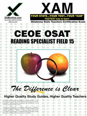 Ceoe Osat Reading Specialist Field 15 Teacher Certification Test Prep Study Guide by Sharon A Wynne