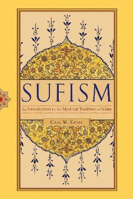 Sufism by Carl W. Ernst