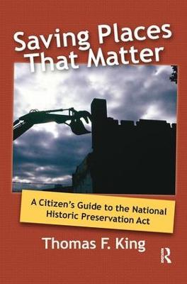 Saving Places That Matter by Thomas F King