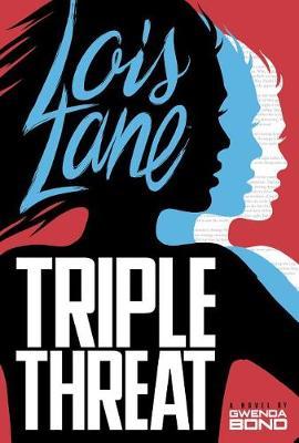 Triple Threat by Gwenda Bond