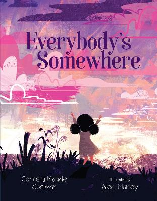 Everybody's Somewhere by Cornelia Maude Spelman