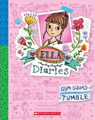 Ella Diaries #16: Gym Squad Tumble by Meredith Costain