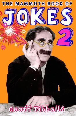 The Mammoth Book of Jokes 2 by Geoff Tibballs