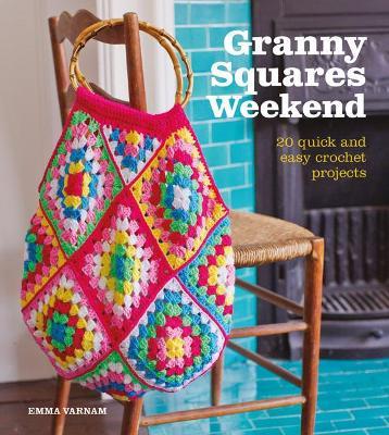 Granny Squares Weekend by Emma Varnam