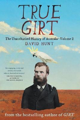 True Girt: The Unauthorised History of Australia book