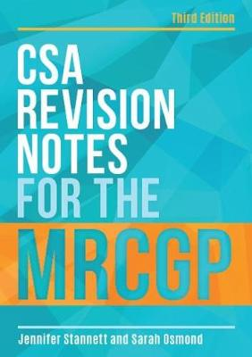 CSA Revision Notes for the MRCGP, third edition by Jennifer Stannett