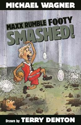 Maxx Rumble Footy 4: Smashed! by Michael Wagner