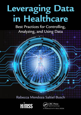 Leveraging Data in Healthcare by Rebecca Mendoza Saltiel-Busch