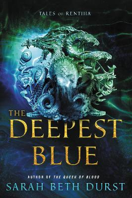 The Deepest Blue: Tales of Renthia by Sarah Beth Durst