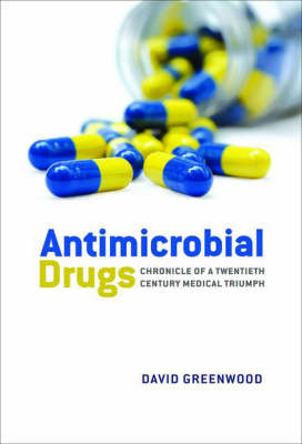 Antimicrobial Drugs by David Greenwood