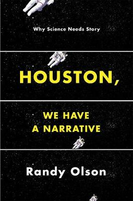 Houston, We Have a Narrative by Randy Olson