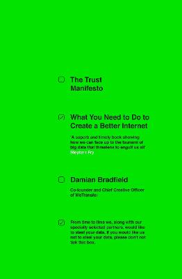 The Trust Manifesto: What you Need to do to Create a Better Internet by Damian Bradfield