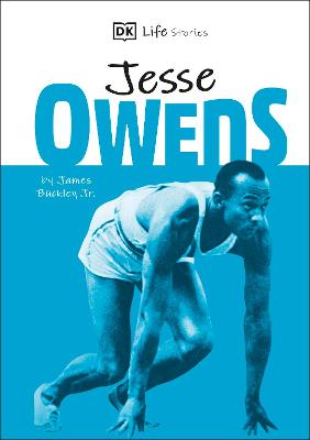 DK Life Stories Jesse Owens: Amazing people who have shaped our world by James Buckley, Jr