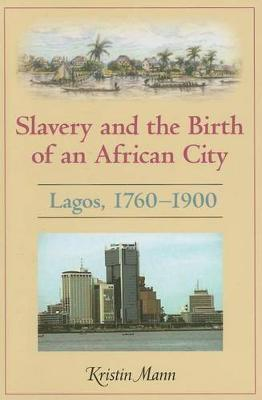 Slavery and the Birth of an African City book