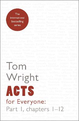Acts for Everyone Chapters 1-12 Part 1 by Tom Wright