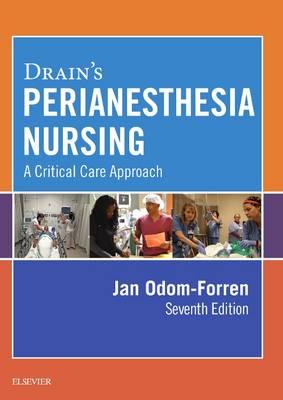 Drain's PeriAnesthesia Nursing by Jan Odom-Forren