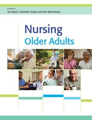 Nursing Older Adults by Jan Reed