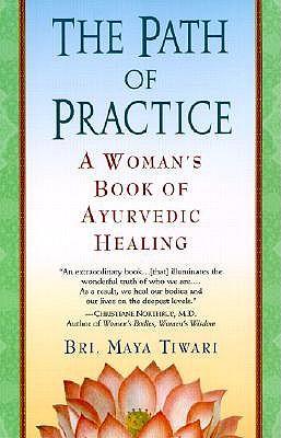 The Path of Practice by Bri Maya Tiwari