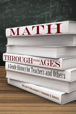 Math Through the Ages: A Gentle History for Teachers and Others by WilliamP Berlinghoff