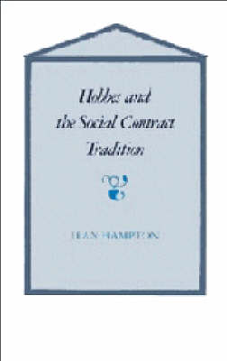 Hobbes and the Social Contract Tradition by Jean Hampton