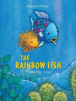 The Rainbow Fish Finds His Way by Marcus Pfister
